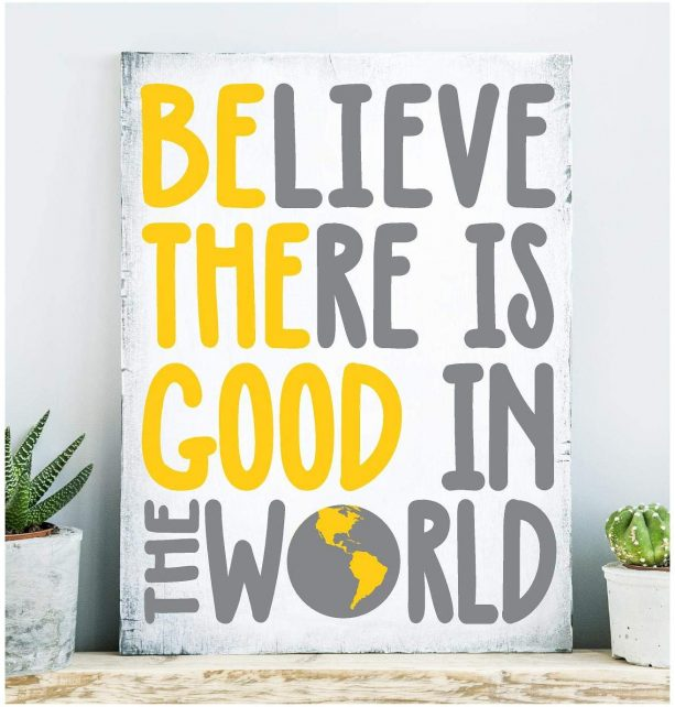 grey and yellow believe there is good in the world wall decals